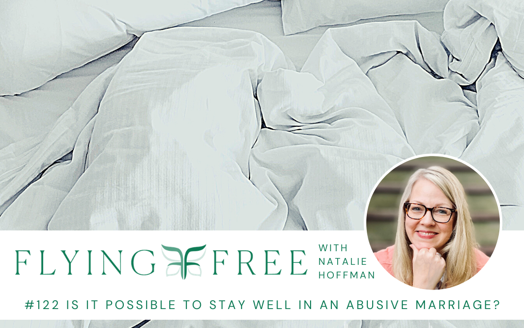 Is it Possible to Stay Well in an Abusive Marriage?