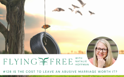 Is the Cost to Leave an Abusive Marriage Worth It?
