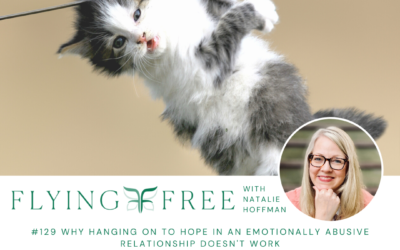 Why Hanging on to Hope in an Emotionally Abusive Relationship Doesn't Work