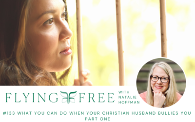 What You Can Do When Your Christian Husband Bullies You Part One