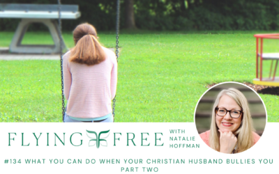 What You Can Do When Your Christian Husband Bullies You Part Two