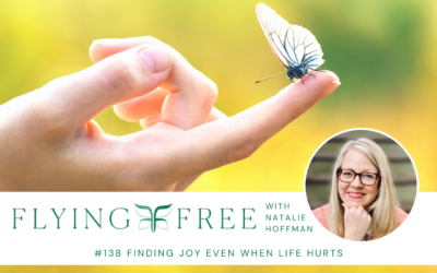 Finding Joy Even When Life Hurts